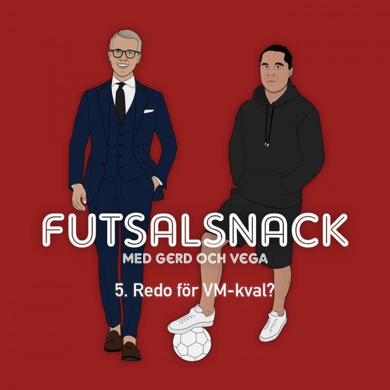 Futsalsnack – avsnitt 5: Redo för VM-kval?